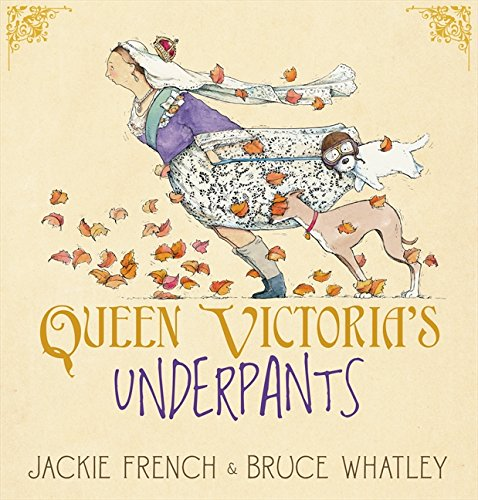 Queen Victoria's Underpants: Amazon.co.uk: French, Jackie, Whatley, Bruce: 9780732288228: Books