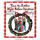 Twas the Zombie Night Before Christmas: A Zombie Kids Book