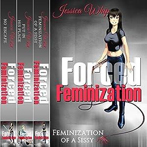 Forced Feminization: 3 Manuscripts Audiobook