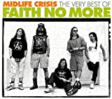 Midlife Crisis: The Very Best of Faith No More by Faith No More (2011-10-06)