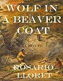Wolf in a Beaver Coat, Rosario Lloret, 1926639715