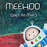 Meehoo Goes to Mars (Volume 1)