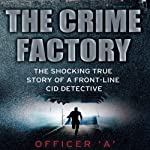 The Crime Factory    Officer 'A'
