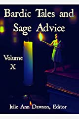 Bardic Tales and Sage Advice (Volume X) Kindle Edition