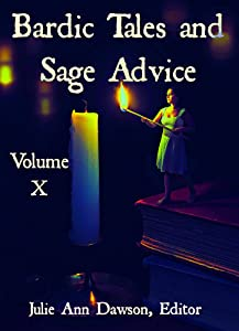Bardic Tales and Sage Advice (Volume X)