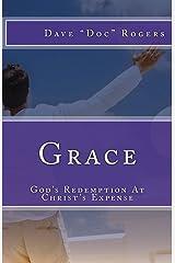 Grace: God's Redemption At Christ's Expense Paperback