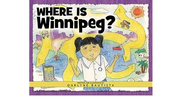 Where Is Winnipeg Darlyne Bautista Books Amazonca - Where is winnipeg