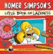 Homer Simpson's Little Book of Laziness (The Vault of SimpsonologyTM)