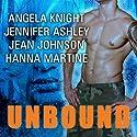 Unbound Audiobook by Angela Knight, Jennifer Ashley, Hanna Martine, Jean Johnson Narrated by Justine O. Keef