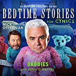 Ep. 2: Daddies With John O'Hurley (Bedtime Stories for Cynics) | Nick Offerman,John O'Hurley,Sean Keane