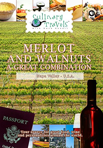 Culinary Travels - Merlot and Walnuts - A Great Combination - Napa Valley