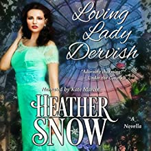 Loving Lady Dervish: A Veiled Seduction Novella Audiobook by Heather Snow Narrated by Kate Marcin