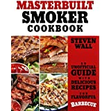 Masterbuilt Smoker Cookbook: An Unofficial Guide with Delicious Recipes for Flavorful Barbeque