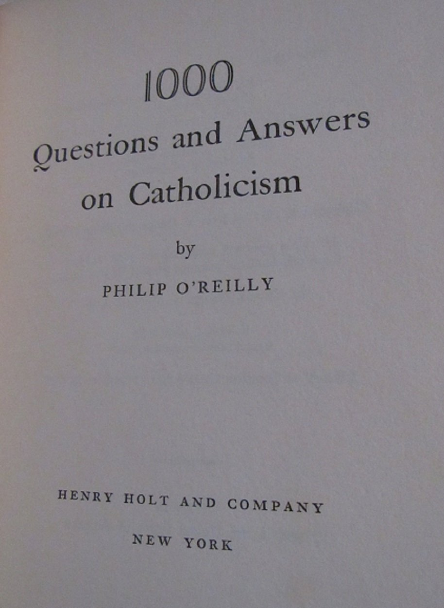 1000 Questions and Answers on Catholicism: Philip O'Reilly: Amazon.com:  Books