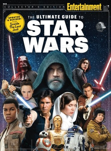 ENTERTAINMENT WEEKLY The Ultimate Guide to Star Wars Updated & Revised: Inside The Last Jedi (Star Wars Action Figure Guide)