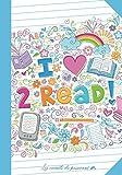 I love 2 read