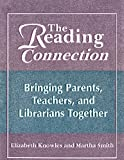The Reading Connection, Liz Knowles and Martha Smith, 1563084368