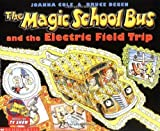 The Magic School Bus and the Electric Field Trip by Cole, Joanna (1997) Paperback