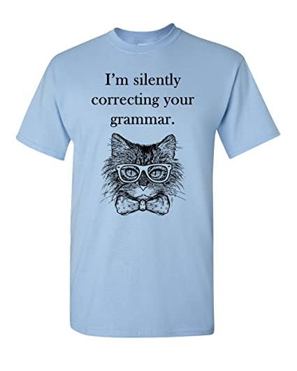 1aadc7fc Amazon.com: I'm Silently Correcting Your Grammar Funny Cat Men's Tee Humor  Adult T-Shirt: Clothing