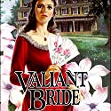 Valiant Bride: Brides of Montclair, Book 1 Audiobook by Jane Peart Narrated by Reneé Raudman