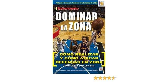 Baloncesto. Dominar La Zona: Amazon.es: Casey, Don, Pim, Ralph: Libros