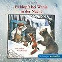 Es klopft bei Wanja in der Nacht Hörbuch von Tilde Michels Gesprochen von: Hans-Peter Korff, Santiago Ziesmer, Ursula Illert