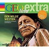 Der Wilde Westen Im Land der Cowboys und Indianer (Die GEOlino Hör-Bibliothek - Einzeltitel, Band 2)