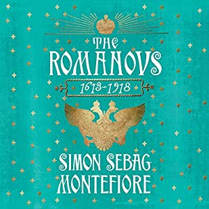 The Romanovs: 1613-1918 Hörbuch