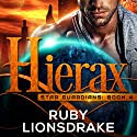 Hierax: Star Guardians, Book 4 Audiobook by Ruby Lionsdrake Narrated by Vivienne Leheny