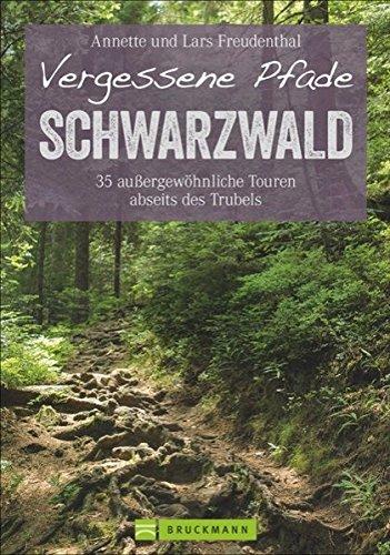 vergessene-pfade-im-schwarzwald-35-touren-abseits-des-trubels-ein-wanderfhrer-mit-aussergewhnlich-ruhigen-wanderungen-im-schwarzwald-oder-schwarzatal-erlebnis-wandern