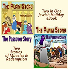 The Purim and Passover Stories: Miracles and Redemption (The Story of Queen Esther & Mordechai / The Story of the Exodus from Egypt) Rhyming, Poetry, Good Values,Children's Books by [Mazor, Sarah]
