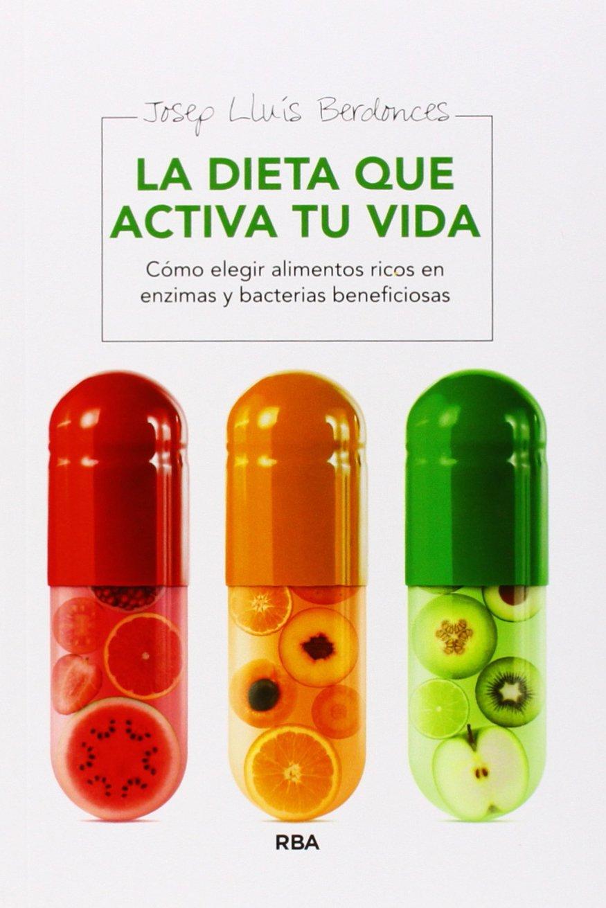 La dieta que activa tu vida : Cómo elegir alimentos ricos en enzimas ...
