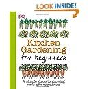 Kitchen Gardening For Beginners Simon Akeroyd 9781465409614 Books