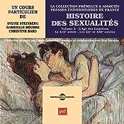 Histoire des sexualités 2 : L'âge des Lumières - Le XIXe siècle - Les XXe et XXIe siècles | Sylvie Steinberg, Gabrielle Houbre, Christine Bard