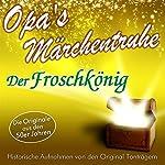 Der Froschkönig (Opa's Märchentruhe)    N.N.