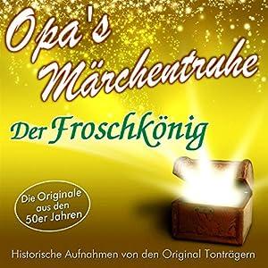 Der Froschkönig (Opa's Märchentruhe) Hörbuch