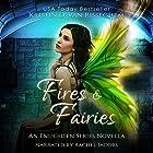 Fires & Fairies: Enlightened Series Hörbuch von Kristin D. Van Risseghem Gesprochen von: Rachel Jacobs