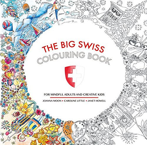 The Big Swiss Colouring Book: For Mindful Adults and Creative Children (Swiss Items)