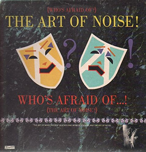 Art Of Noise Whos Afraid Of The Art Of Noise Art Of Noise