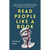 Read People Like a Book: How to Analyze, Understand, and Predict People's Emotions, Thoughts, Intentions, and Behaviors (How