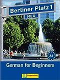 Berliner Platz 1 : German for Beginners (Text and Workbook Combo with Audio-cd) (Level A1) By Christine Lemcke, Lutz Rohrmann, Theo Scherling and Anne Kolker (Berliner Platz 1 Neu)