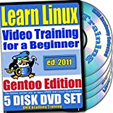 Learn Linux Systems for a Beginner Video Training and Two Certification Exams Bundle, Gentoo Edition. 5-disc DVD Set, Ed.2011