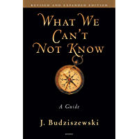 What We Cant Not Know: A Guide (English Edition)