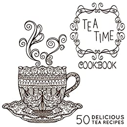 The Tea-Time Cookbook: A Tea Book with 50 Delicious Tea Recipes by [Press, BookSumo]