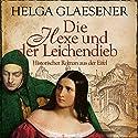 Die Hexe und der Leichendieb Hörbuch von Helga Glaesener Gesprochen von: Jürgen Holdorf