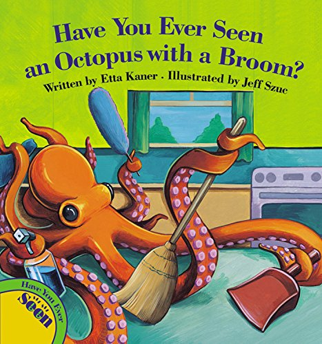 Download Have You Ever Seen an Octopus with a Broom? PDF