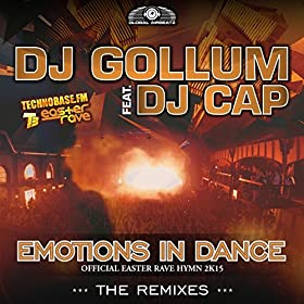 DJ Gollum feat. DJ Cap-Emotions In Dance (Official Easter Rave Hymn 2k15) (The Remixes)
