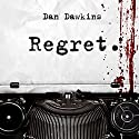 Regret Audiobook by Dan Dawkins, Michael Robertson, Jr. Narrated by Paul Fleschner