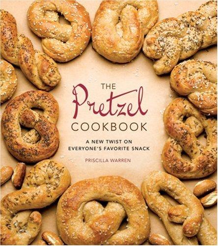 The Pretzel Cookbook: A New Twist on Everyone's Favorite Snack]()