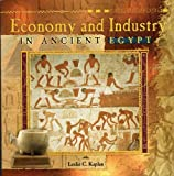 Economy and Industry in Ancient Egypt, Leslie C. Kaplan, 0823989364